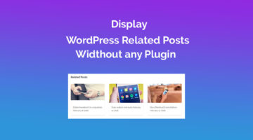 Display WordPress Related Posts Without any Plugin